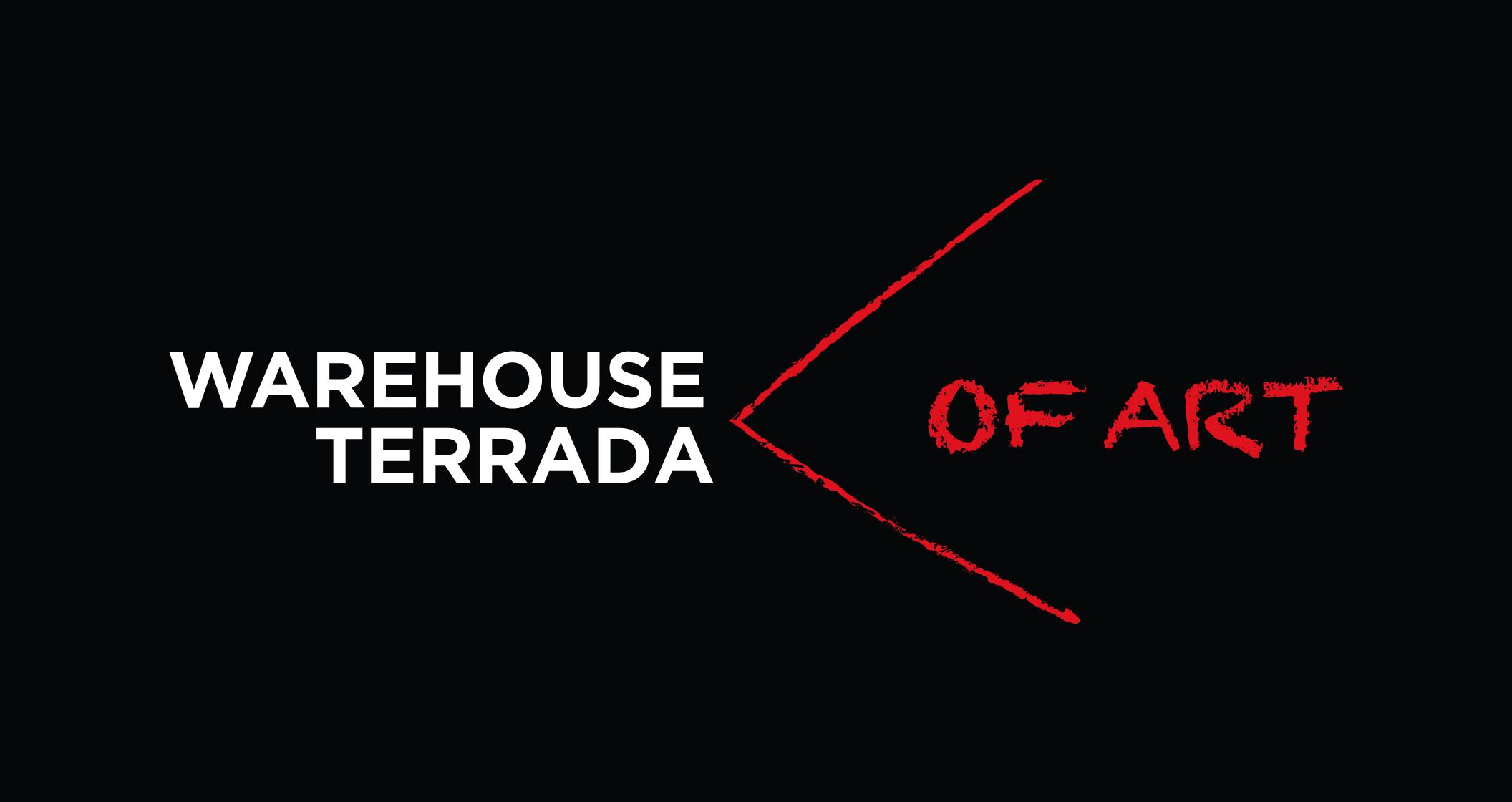 WAREHOUSE OF ART TERRADA